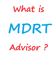 what is MDRT Advisor- Become LIC agents In delhi- Nct -Gurgaon